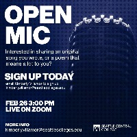 Open Mic. Interested in sharing an original song you wrote, or a poem that means a lot to you? Sign-up today. Email Kimberly at kimberly.villamor@seattlecolleges.edu to sign up. Event is on February 26, 3PM, live on zoom.